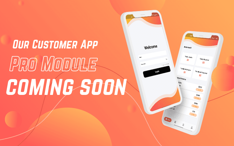 Customer App Pro Module Coming soon